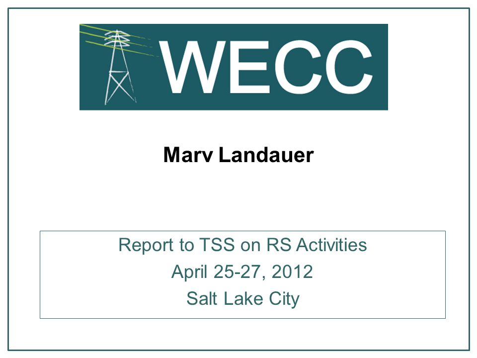 Marv Landauer Report to TSS on RS Activities April 25-27, 2012 Salt Lake City