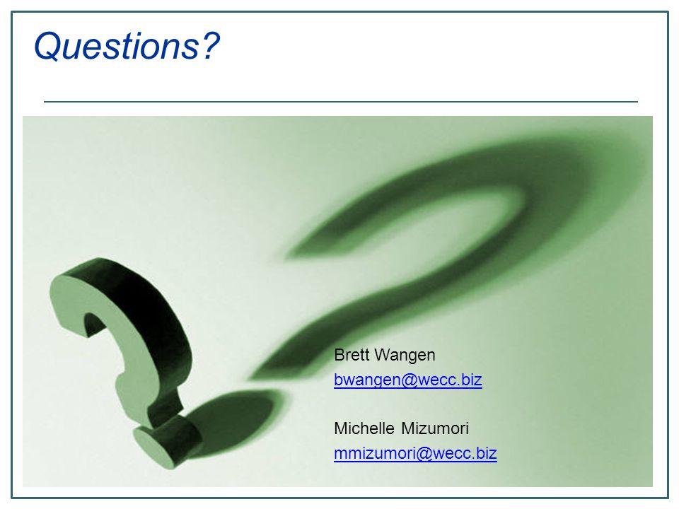 Brett Wangen bwangen@wecc.biz Michelle Mizumori mmizumori@wecc.biz Questions