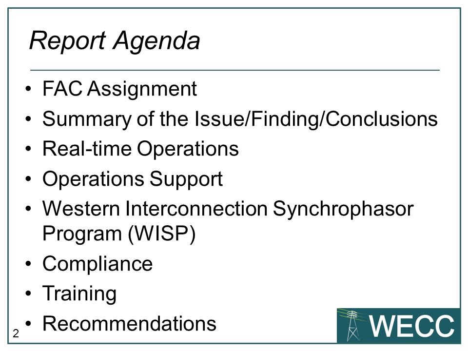 2 FAC Assignment Summary of the Issue/Finding/Conclusions Real-time Operations Operations Support Western Interconnection Synchrophasor Program (WISP)