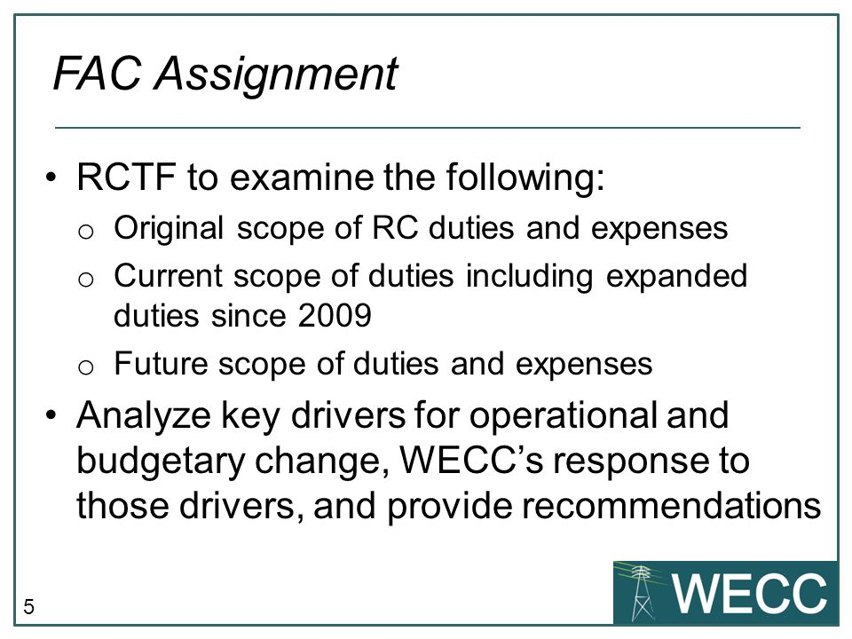 5 RCTF to examine the following: o Original scope of RC duties and expenses o Current scope of duties including expanded duties since 2009 o Future sc