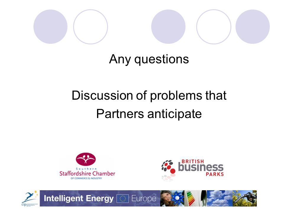Any questions Discussion of problems that Partners anticipate