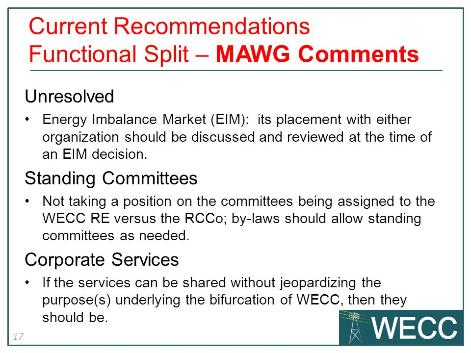 17 Unresolved Energy Imbalance Market (EIM): its placement with either organization should be discussed and reviewed at the time of an EIM decision.