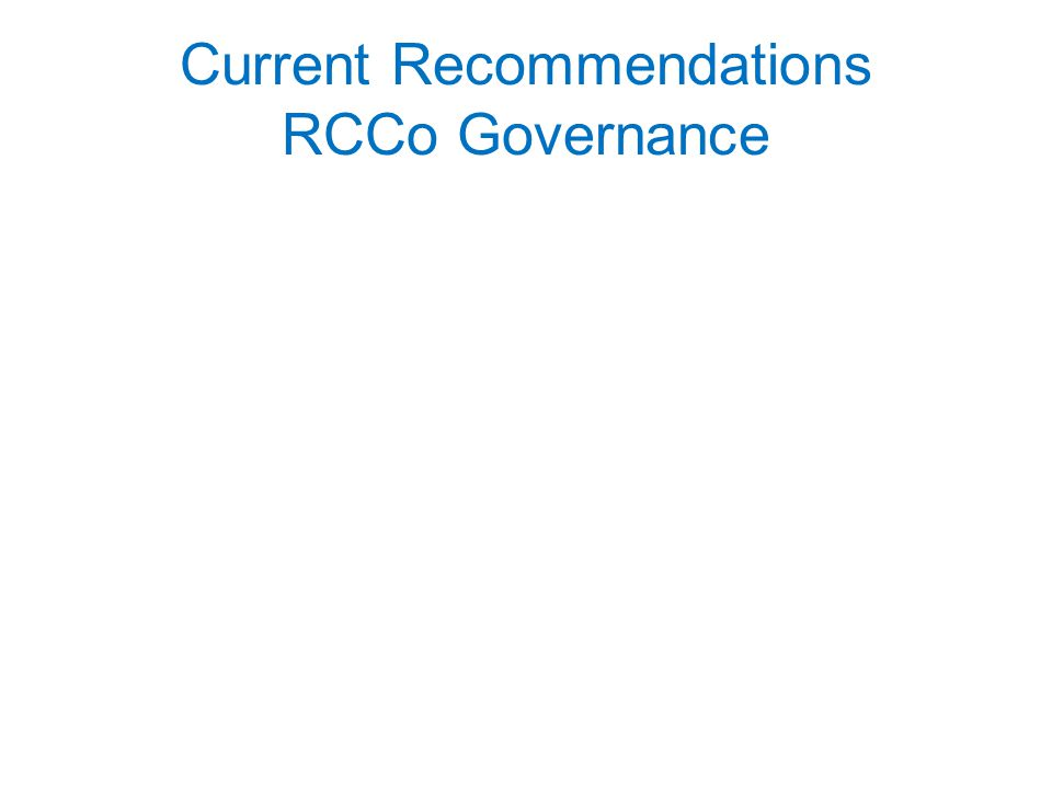 Current Recommendations RCCo Governance