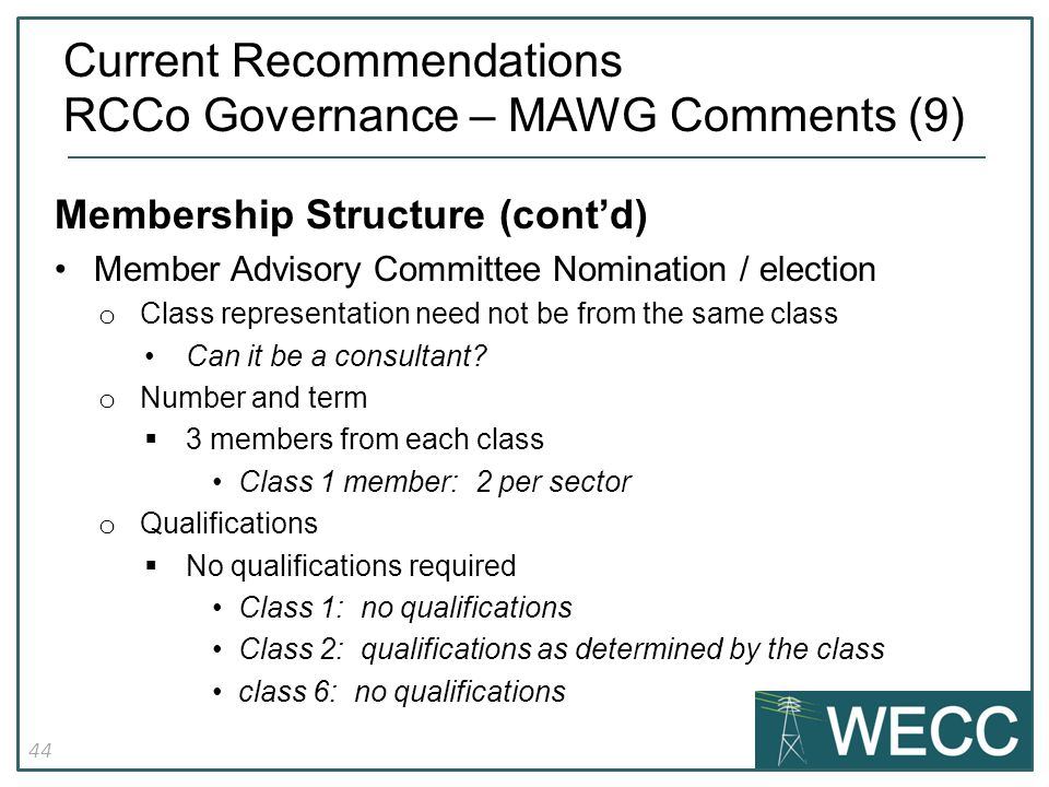 44 Membership Structure (cont'd) Member Advisory Committee Nomination / election o Class representation need not be from the same class Can it be a consultant.