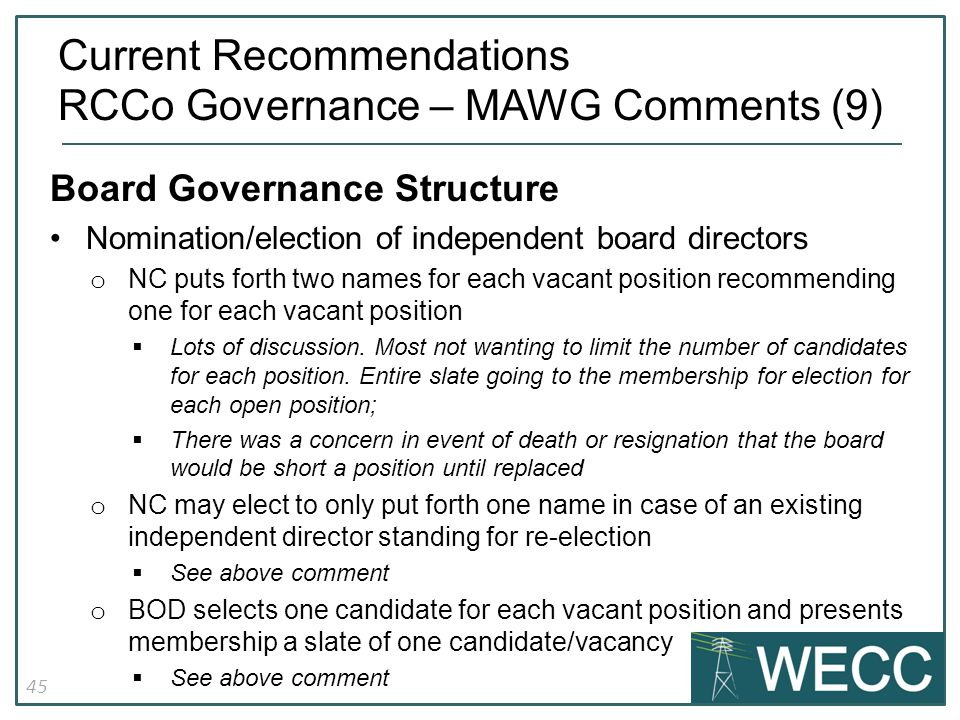 45 Board Governance Structure Nomination/election of independent board directors o NC puts forth two names for each vacant position recommending one for each vacant position  Lots of discussion.