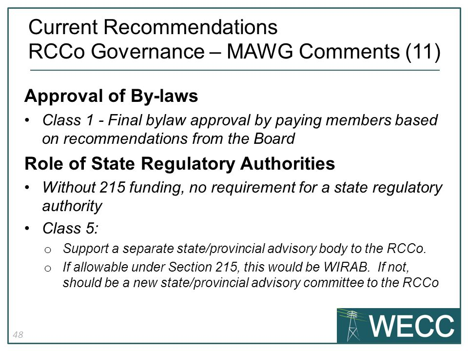 48 Approval of By-laws Class 1 - Final bylaw approval by paying members based on recommendations from the Board Role of State Regulatory Authorities Without 215 funding, no requirement for a state regulatory authority Class 5: o Support a separate state/provincial advisory body to the RCCo.
