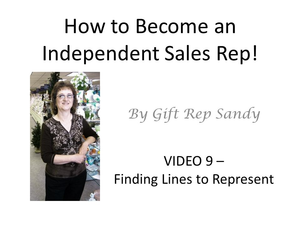 How to Become an Independent Sales Rep! By Gift Rep Sandy VIDEO 9 – Finding Lines to Represent