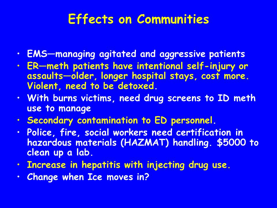 Effects of Methamphetamine on Others Need protocols to involve CPS, law enforcement, health, etc.