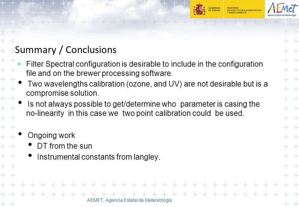 Summary / Conclusions Filter Spectral configuration is desirable to include in the configuration file and on the brewer processing software.