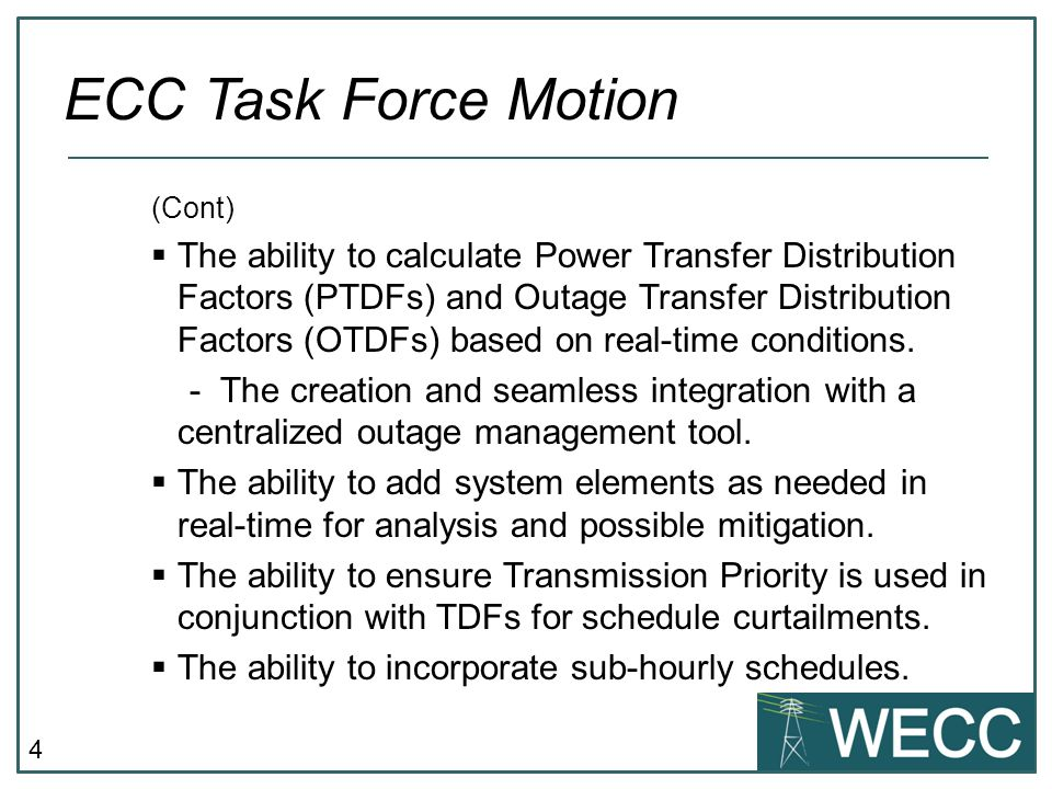 4 (Cont)  The ability to calculate Power Transfer Distribution Factors (PTDFs) and Outage Transfer Distribution Factors (OTDFs) based on real-time conditions.