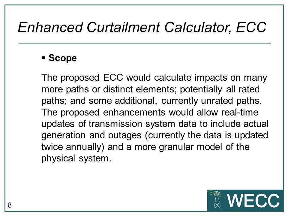 8  Scope The proposed ECC would calculate impacts on many more paths or distinct elements; potentially all rated paths; and some additional, currently unrated paths.