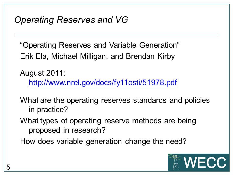 "5 ""Operating Reserves and Variable Generation"" Erik Ela, Michael Milligan, and Brendan Kirby August 2011: http://www.nrel.gov/docs/fy11osti/51978.pdf"