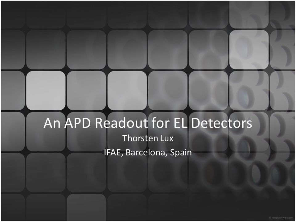 An APD Readout for EL Detectors Thorsten Lux IFAE, Barcelona, Spain