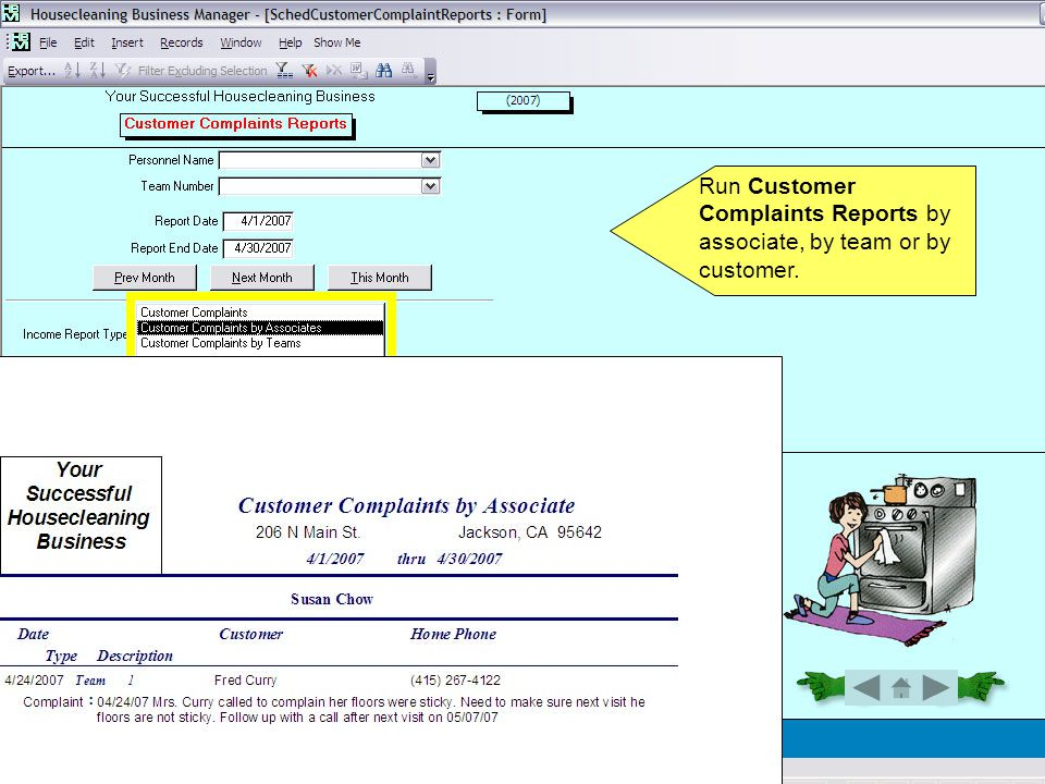 21. Customer Complaints Run Customer Complaints Reports by associate, by team or by customer.