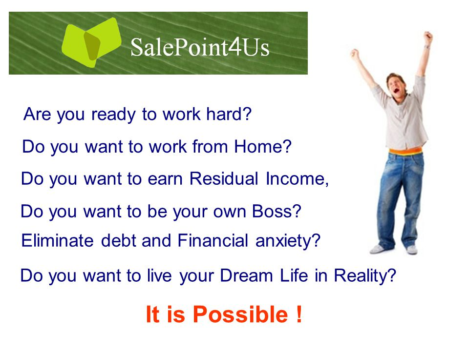 Are you ready to work hard. Do you want to work from Home.