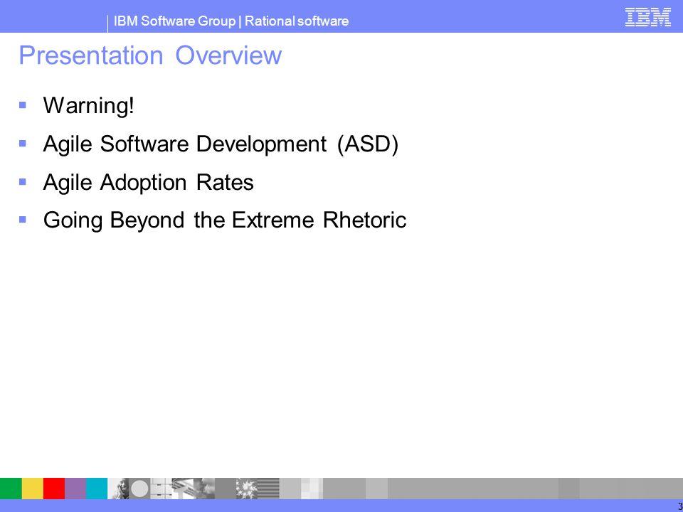 IBM Software Group | Rational software 3 Presentation Overview  Warning.