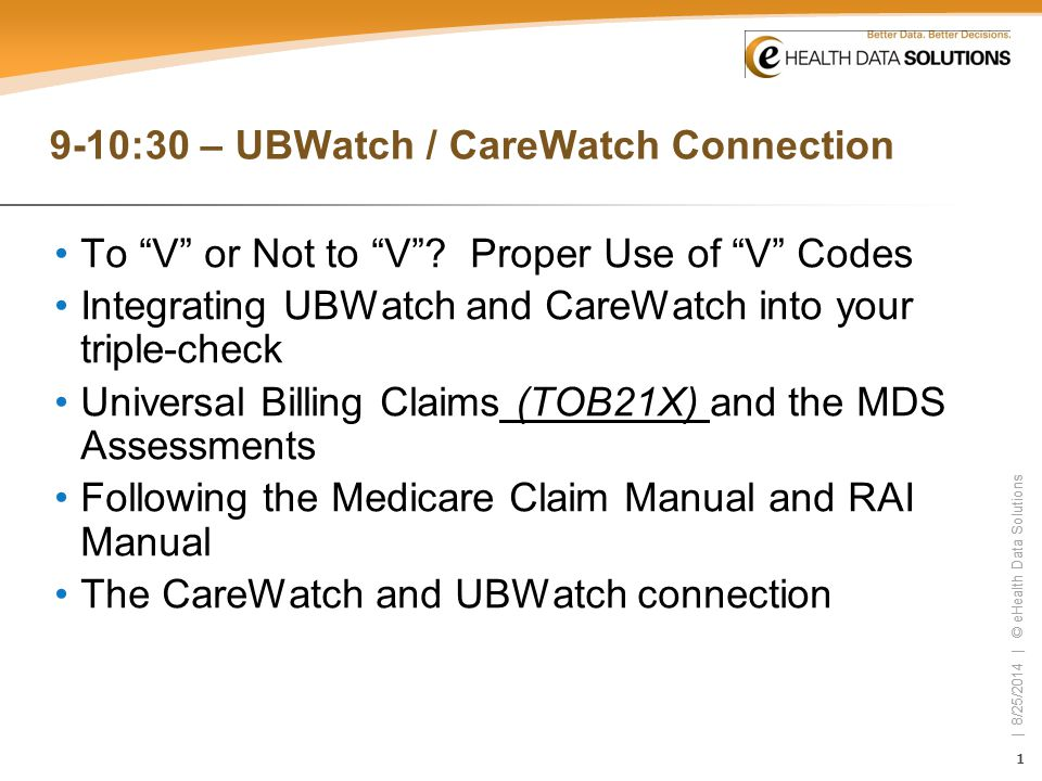 22 | 8/25/2014 | © eHealth Data Solutions 22 V-Codes LCD letter on Part B codes allows V-57.x to not be the principle diagnoses › However, the V-code should be on the claim as a diagnosis/procedure.