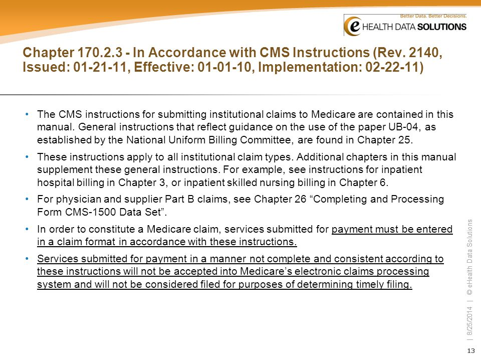 13 | 8/25/2014 | © eHealth Data Solutions 13 | 8/25/2014 | © eHealth Data Solutions Chapter 170.2.3 - In Accordance with CMS Instructions (Rev. 2140,