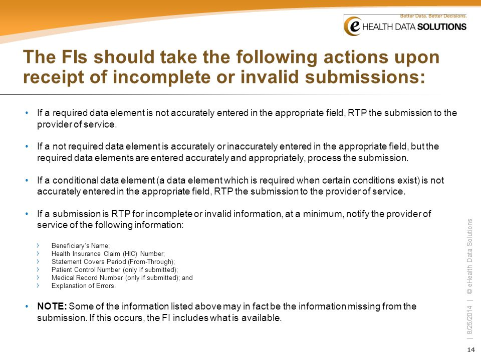 14 | 8/25/2014 | © eHealth Data Solutions 14 | 8/25/2014 | © eHealth Data Solutions The FIs should take the following actions upon receipt of incomple