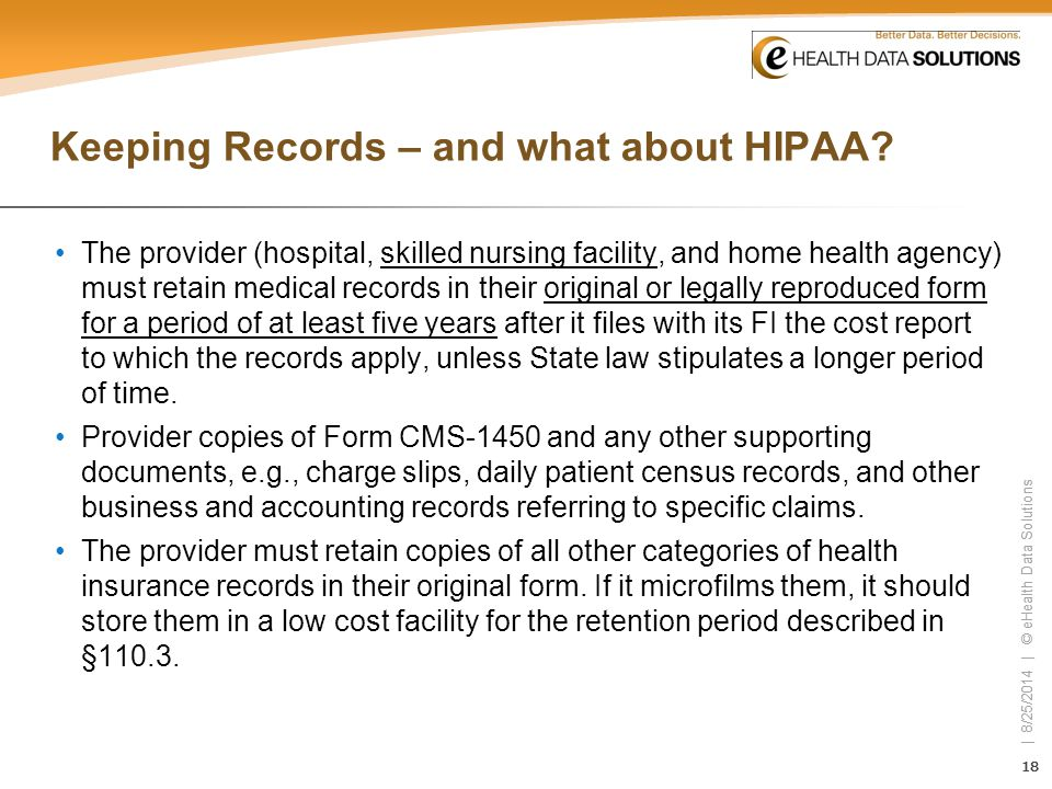 18 | 8/25/2014 | © eHealth Data Solutions 18 | 8/25/2014 | © eHealth Data Solutions Keeping Records – and what about HIPAA? The provider (hospital, sk