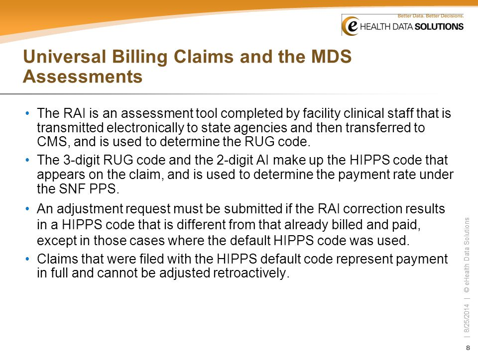 19 | 8/25/2014 | © eHealth Data Solutions 19 | 8/25/2014 | © eHealth Data Solutions Billing Frequency When a patient remains an inpatient of a SNF, TEFRA hospital or unit, swing-bed, or hospice for over 30 days, these providers submit a bill every 30 days.
