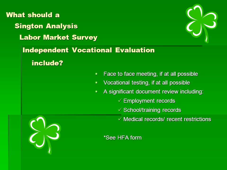 What should a Sington Analysis Labor Market Survey Independent Vocational Evaluation Independent Vocational Evaluation include.