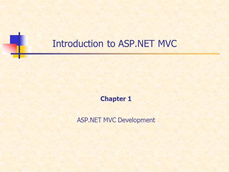 Introduction to ASP.NET MVC Chapter 1 ASP.NET MVC Development