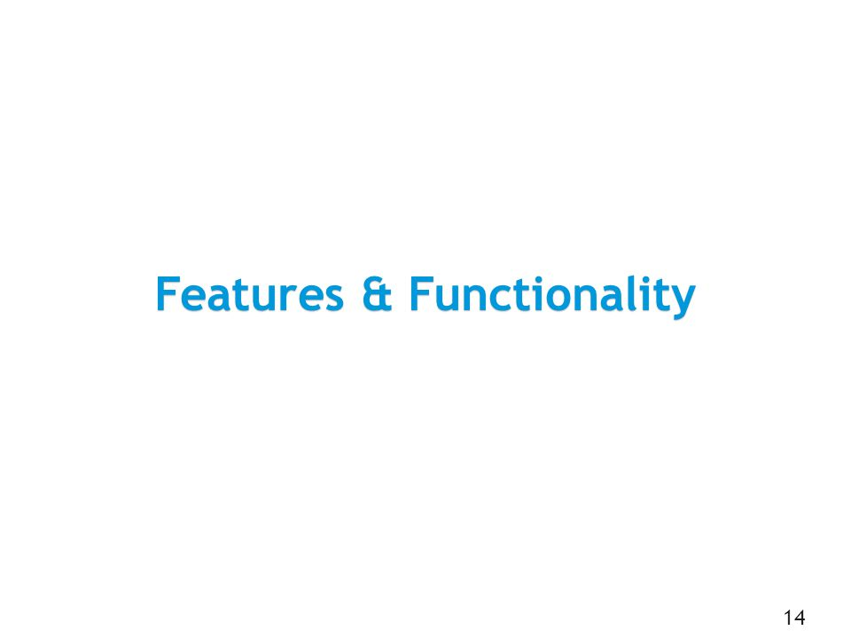 Features & Functionality 14