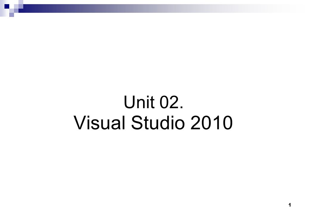 1 Unit 02. Visual Studio 2010