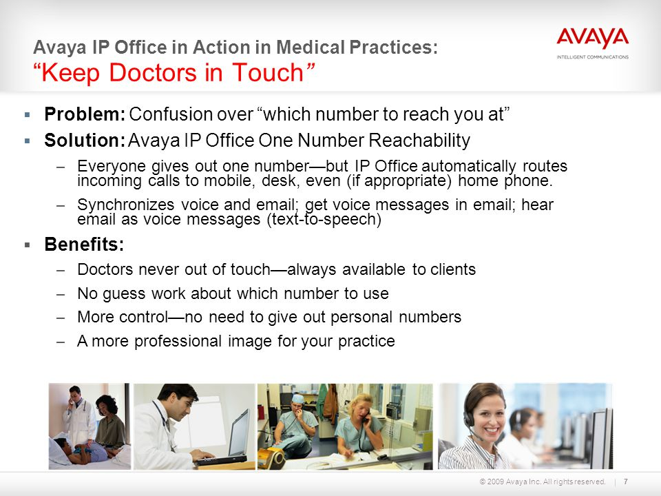 """© 2009 Avaya Inc. All rights reserved.7 Avaya IP Office in Action in Medical Practices: """"Keep Doctors in Touch""""  Problem: Confusion over """"which numbe"""