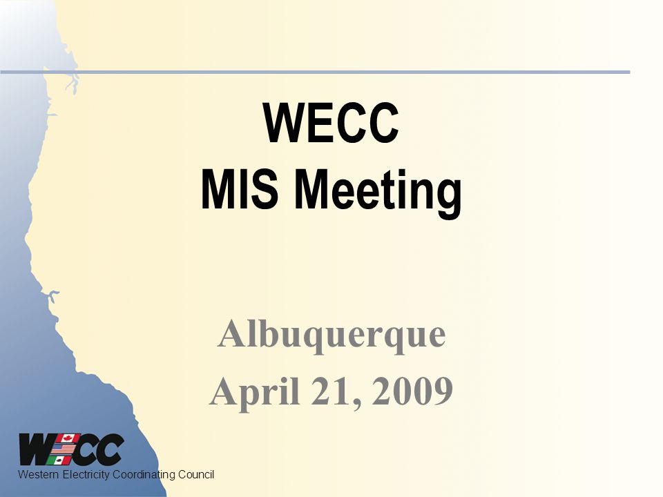 Western Electricity Coordinating Council Major Topics VGS Marketing WG Pre-schedule Process Regional Criteria Intra-hour tagging – MIS assignment MIS Charter NAESBWG Charter Coordination with other subcommittees