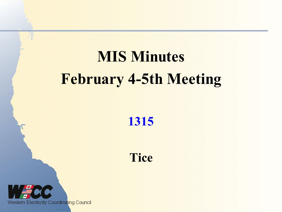 Western Electricity Coordinating Council MIS Charter Acceptance 0900 Tice