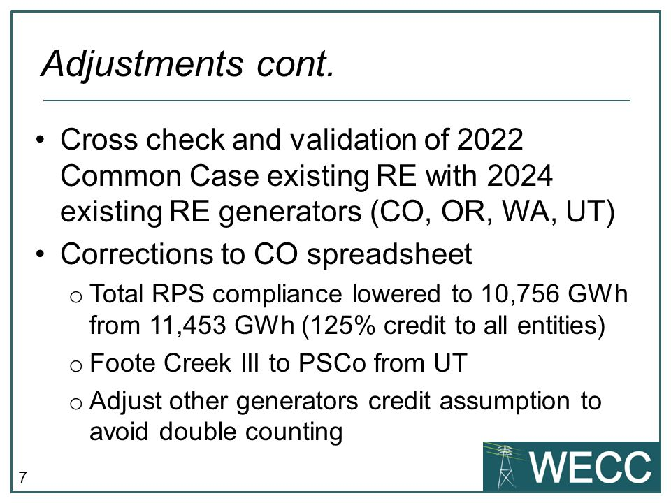 7 Cross check and validation of 2022 Common Case existing RE with 2024 existing RE generators (CO, OR, WA, UT) Corrections to CO spreadsheet o Total R