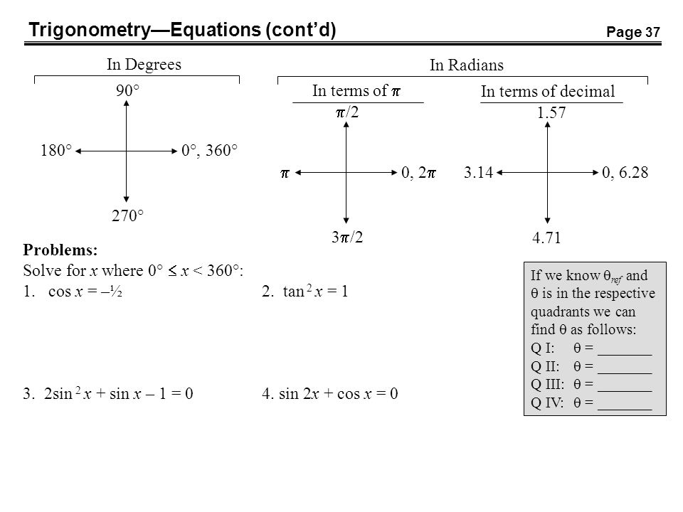 Trigonometry—Equations (cont'd) Problems: Solve for x where 0°  x < 360°: 1.