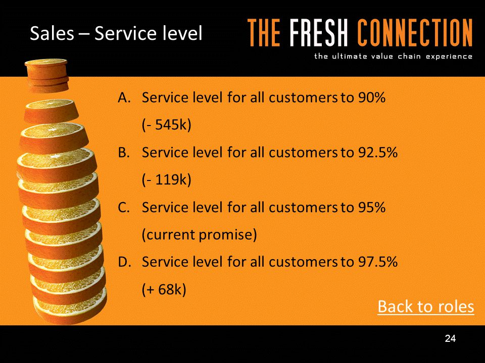 A.Service level for all customers to 90% (- 545k) B.Service level for all customers to 92.5% (- 119k) C.Service level for all customers to 95% (curren