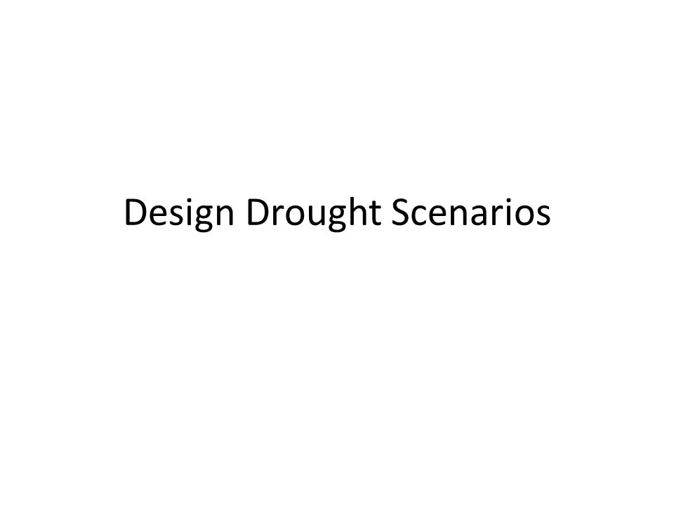 Design Drought Scenarios