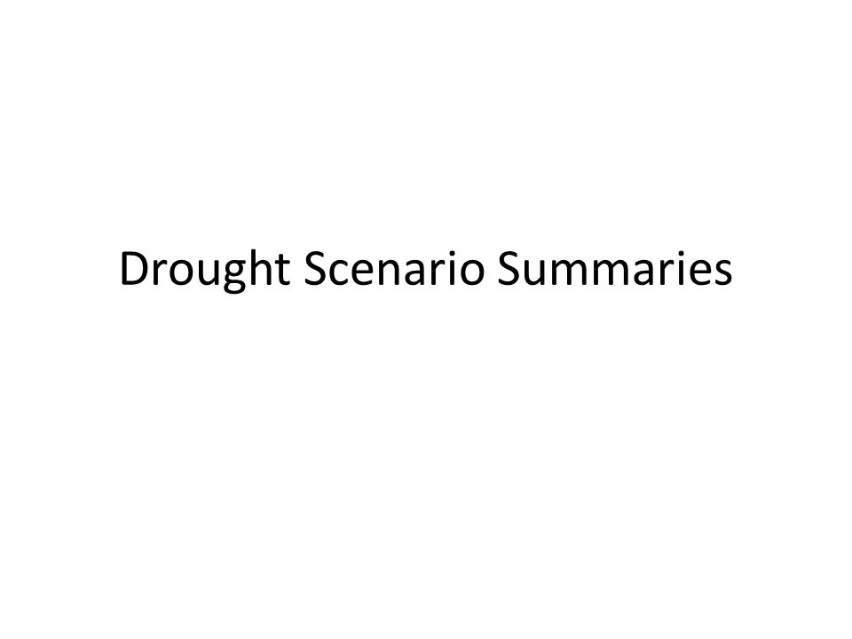 Drought Scenario Summaries
