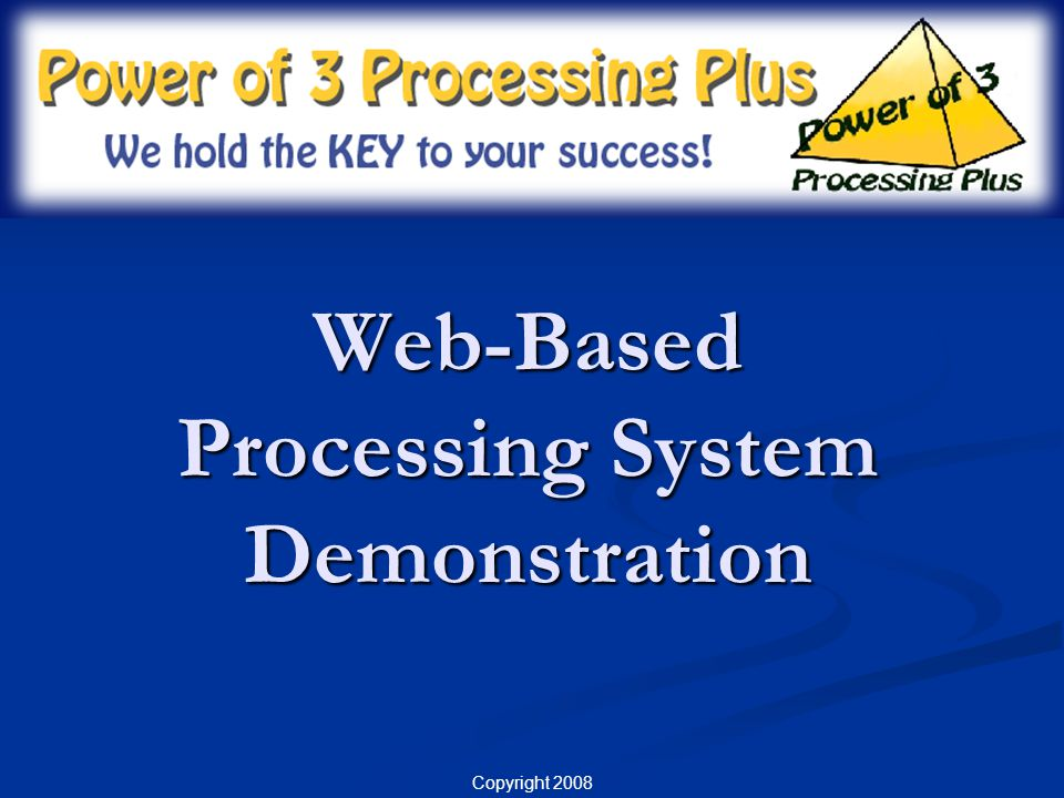 Copyright 2008 Web-Based Processing System Demonstration