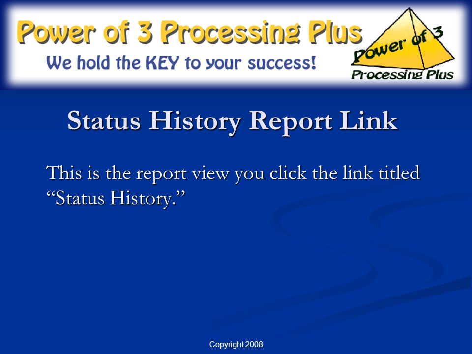 Status History Report Link This is the report view you click the link titled Status History.