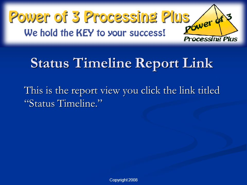 Status Timeline Report Link This is the report view you click the link titled Status Timeline.