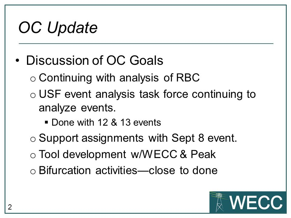 2 Discussion of OC Goals o Continuing with analysis of RBC o USF event analysis task force continuing to analyze events.  Done with 12 & 13 events o