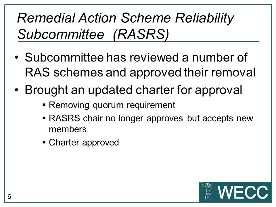 7 Presented Document Information Required to Assess the Reliability of a RAS  Procedure to submit a RAS for assessment  Document was approved Remedial Action Scheme Reliability Subcommittee (RASRS)