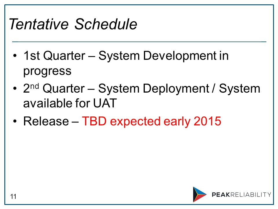11 1st Quarter – System Development in progress 2 nd Quarter – System Deployment / System available for UAT Release – TBD expected early 2015 Tentative Schedule