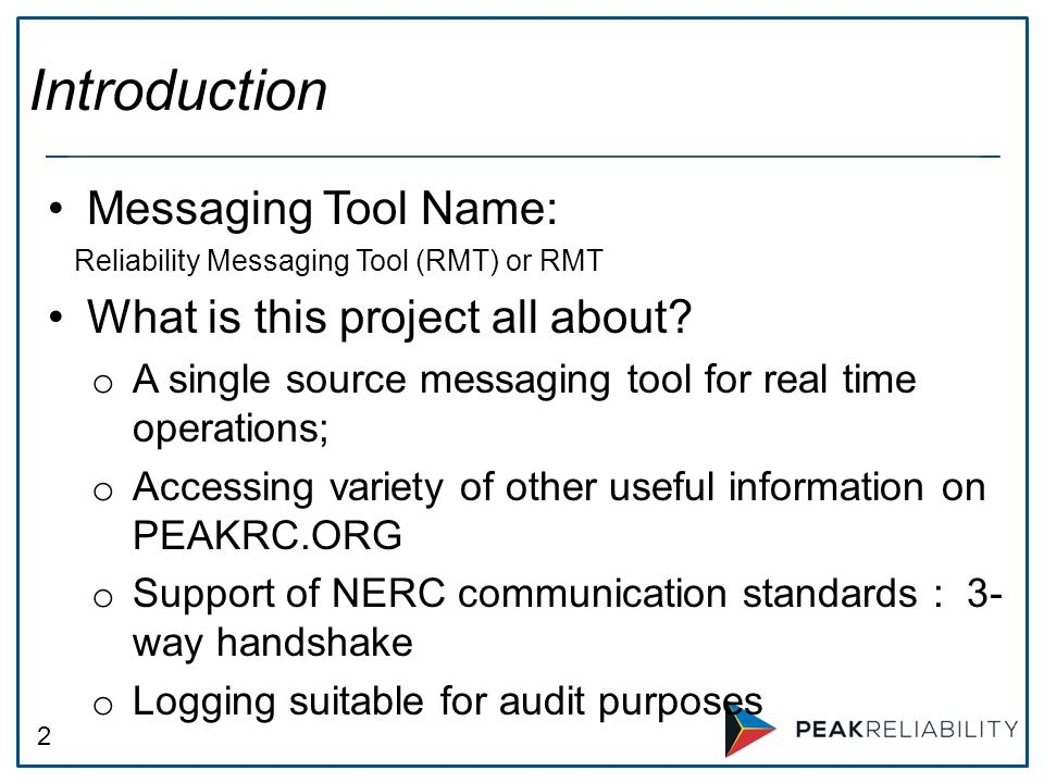 2 Messaging Tool Name: Reliability Messaging Tool (RMT) or RMT What is this project all about.