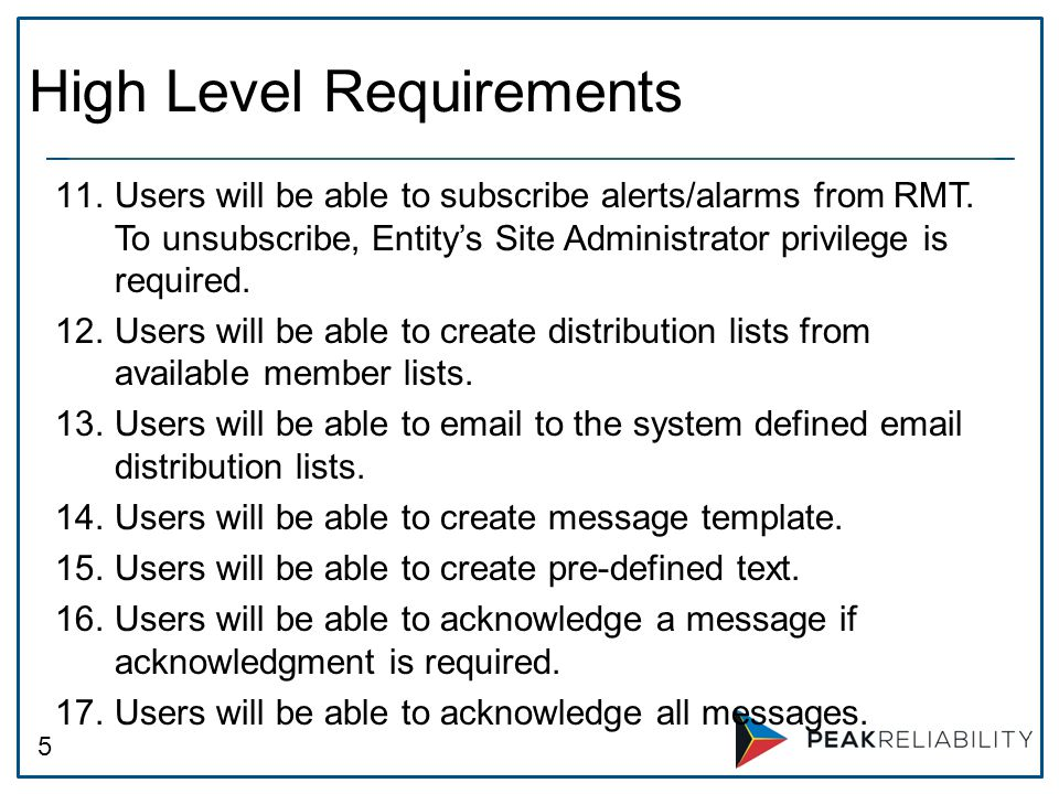 5 11.Users will be able to subscribe alerts/alarms from RMT. To unsubscribe, Entity's Site Administrator privilege is required. 12.Users will be able