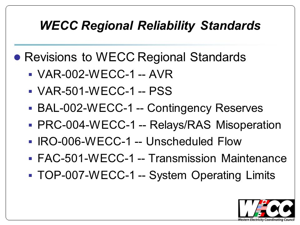 FAC-501-WECC-1 Transmission Maintenance ● To ensure the Transmission Owner of a transmission path identified in the table titled Major WECC Transfer Paths including associated facilities has a Transmission Maintenance and Inspection Plan (TMIP); and performs and documents maintenance and inspection activities in accordance with the TMIP.