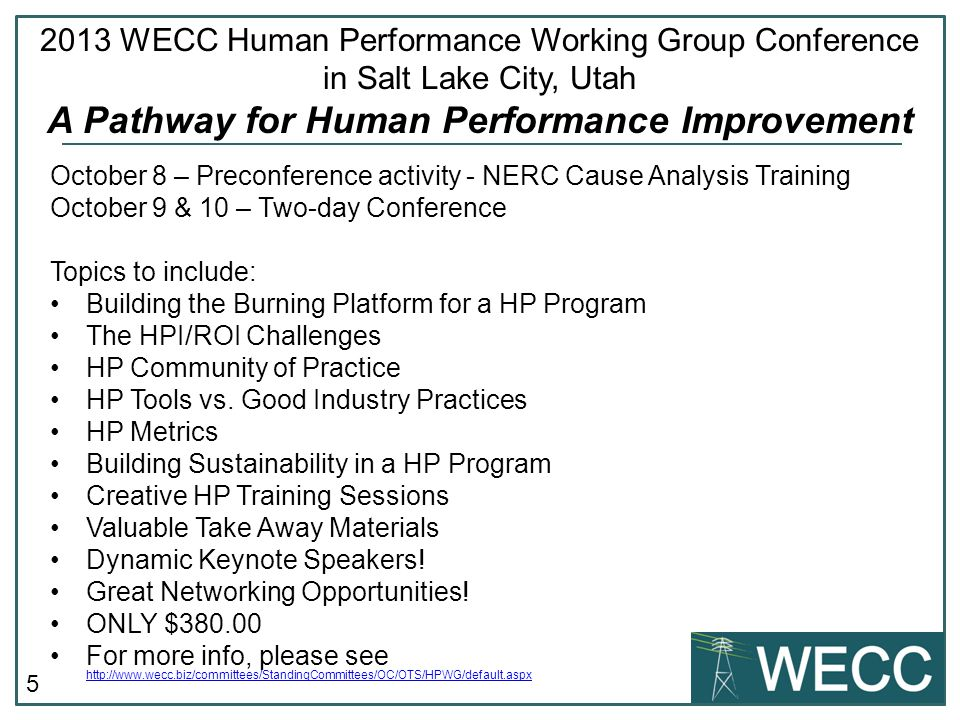 5 2013 WECC Human Performance Working Group Conference in Salt Lake City, Utah A Pathway for Human Performance Improvement October 8 – Preconference a
