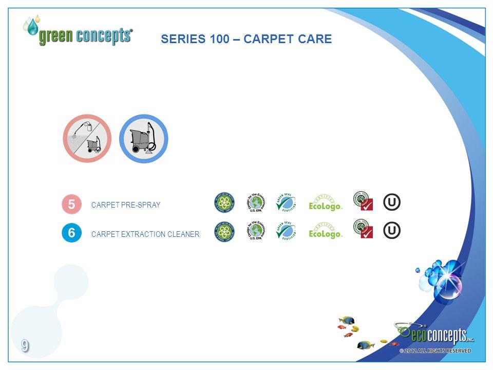 SERIES 100 – CARPET CARE CARPET PRE-SPRAY CARPET EXTRACTION CLEANER