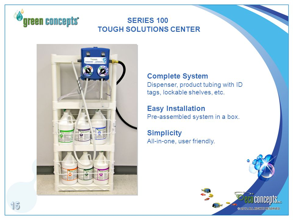 SERIES 100 TOUGH SOLUTIONS CENTER Complete System Dispenser, product tubing with ID tags, lockable shelves, etc.