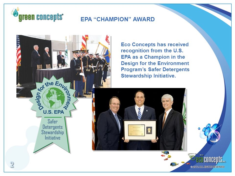 EPA CHAMPION AWARD Eco Concepts has received recognition from the U.S.